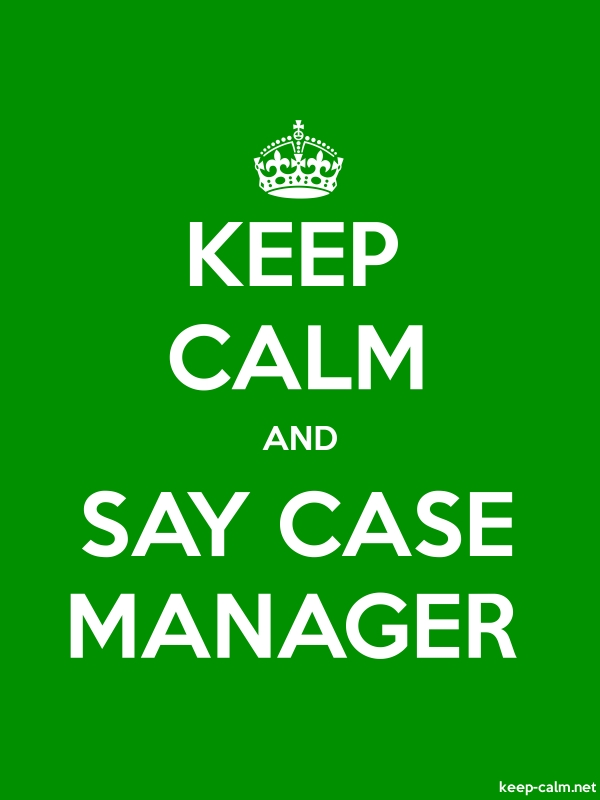 KEEP CALM AND SAY CASE MANAGER - white/green - Default (600x800)