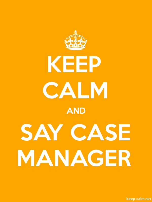 KEEP CALM AND SAY CASE MANAGER - white/orange - Default (600x800)