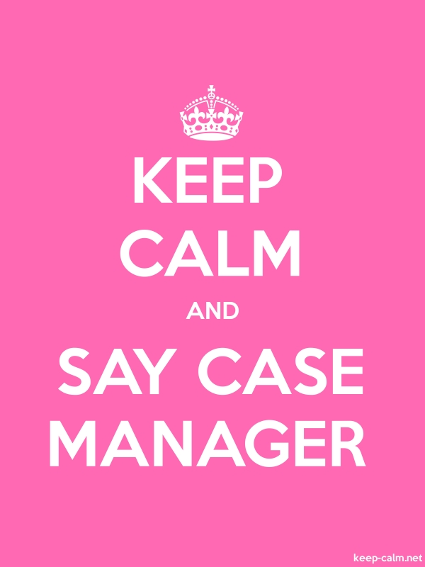 KEEP CALM AND SAY CASE MANAGER - white/pink - Default (600x800)