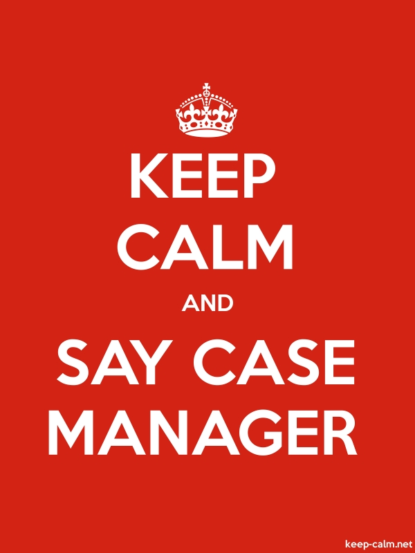 KEEP CALM AND SAY CASE MANAGER - white/red - Default (600x800)