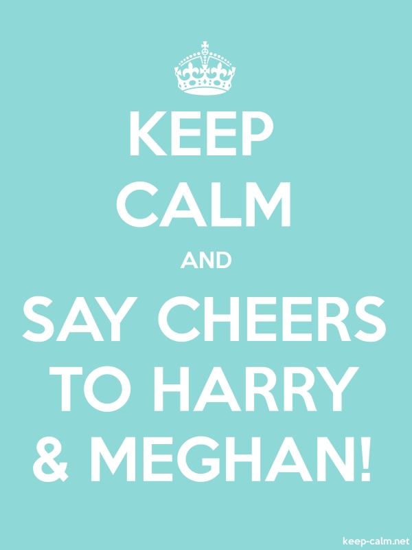 KEEP CALM AND SAY CHEERS TO HARRY & MEGHAN! - white/lightblue - Default (600x800)