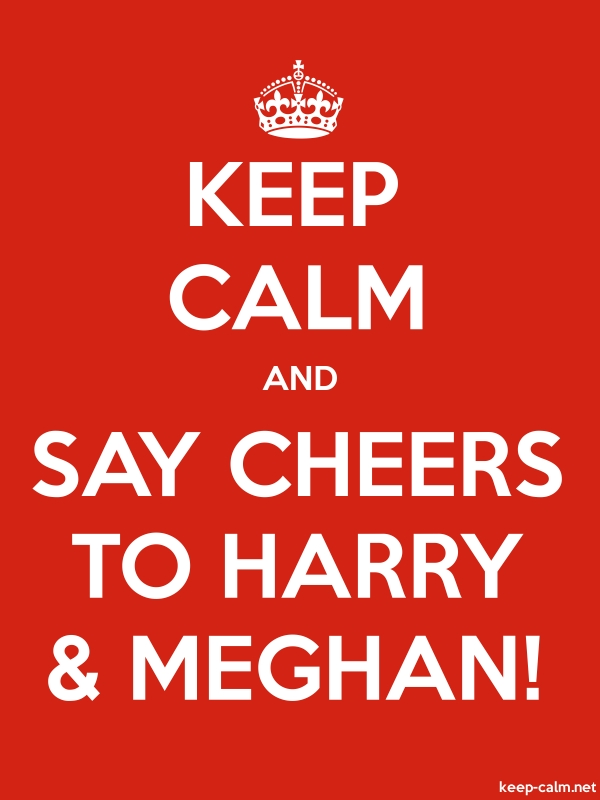 KEEP CALM AND SAY CHEERS TO HARRY & MEGHAN! - white/red - Default (600x800)