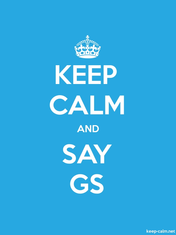 KEEP CALM AND SAY GS - white/blue - Default (600x800)