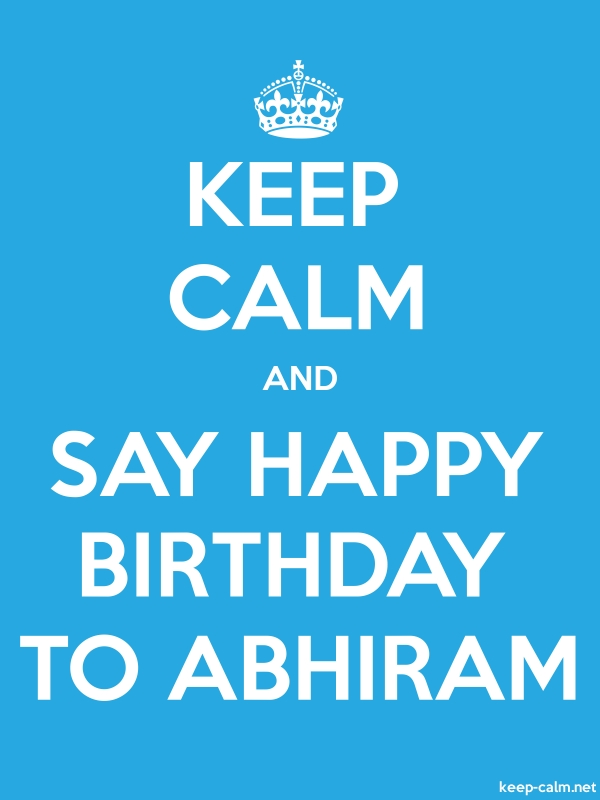 KEEP CALM AND SAY HAPPY BIRTHDAY TO ABHIRAM - white/blue - Default (600x800)