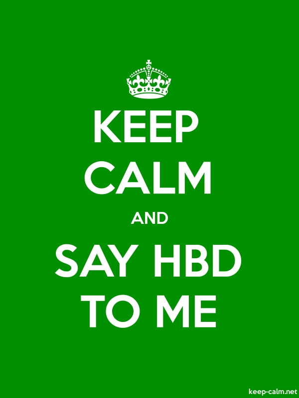 KEEP CALM AND SAY HBD TO ME - white/green - Default (600x800)