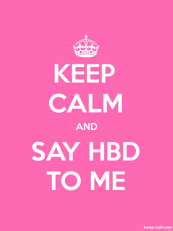 KEEP CALM AND SAY HBD TO ME - white/pink - Default (600x800)