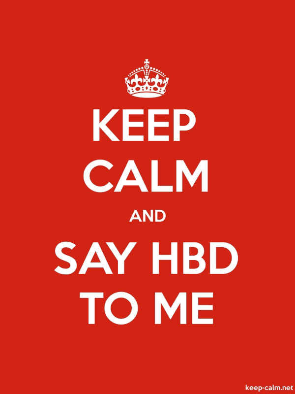 KEEP CALM AND SAY HBD TO ME - white/red - Default (600x800)