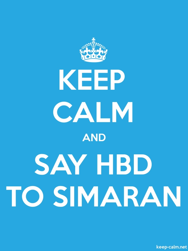 KEEP CALM AND SAY HBD TO SIMARAN - white/blue - Default (600x800)