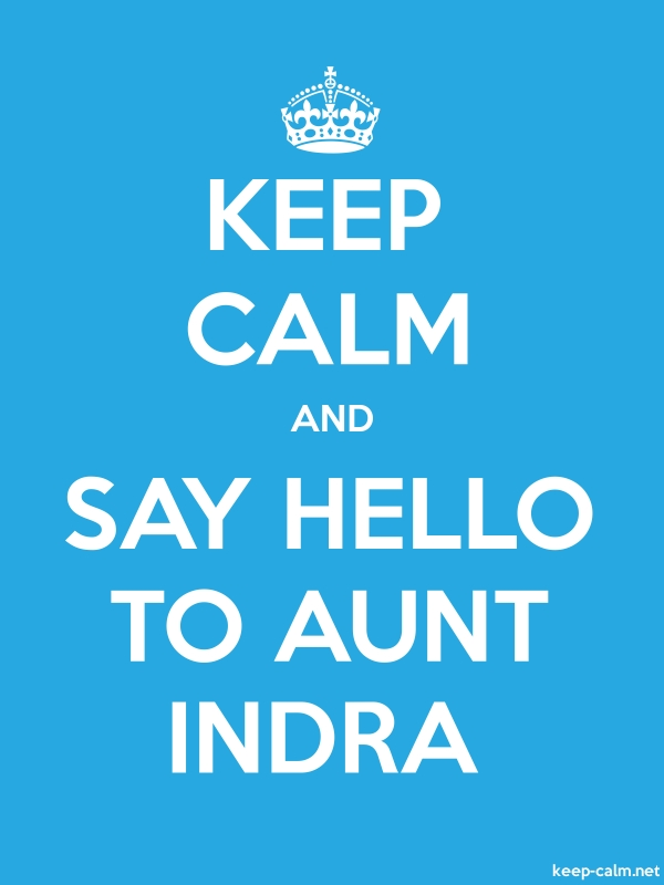 KEEP CALM AND SAY HELLO TO AUNT INDRA - white/blue - Default (600x800)