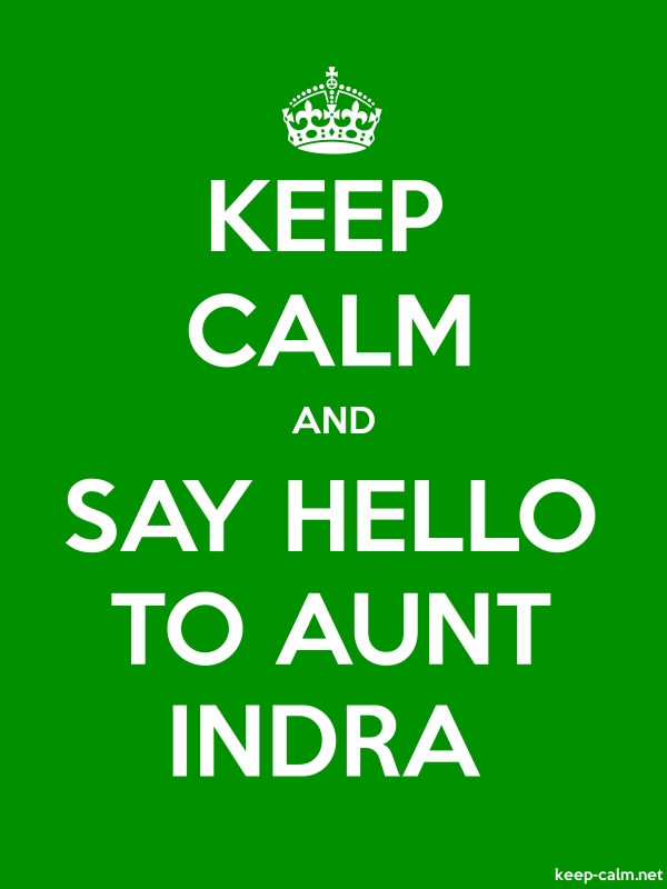 KEEP CALM AND SAY HELLO TO AUNT INDRA - white/green - Default (600x800)