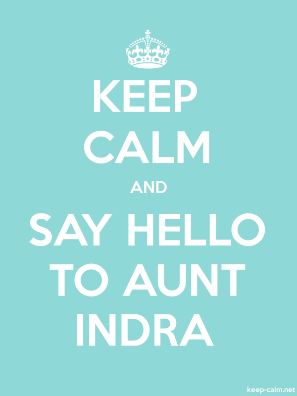 KEEP CALM AND SAY HELLO TO AUNT INDRA - white/lightblue - Default (600x800)