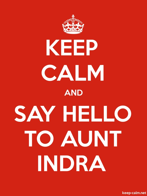 KEEP CALM AND SAY HELLO TO AUNT INDRA - white/red - Default (600x800)