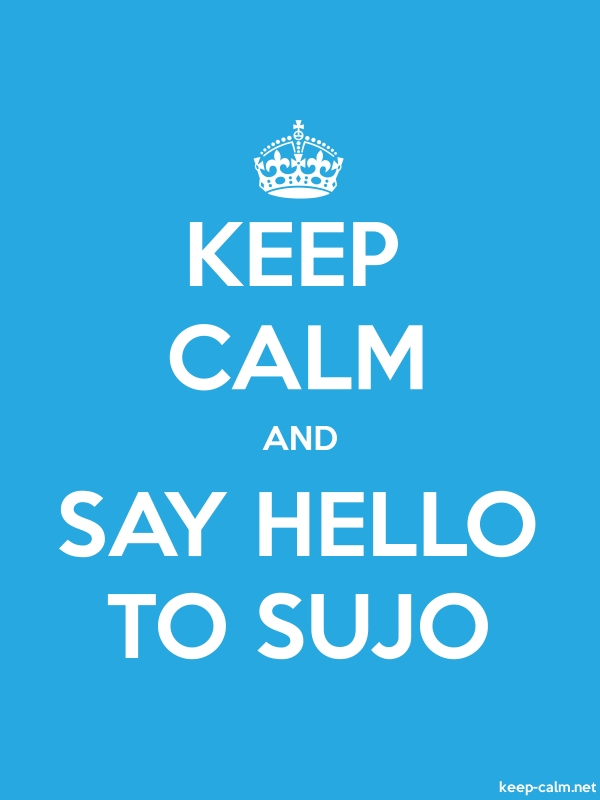 KEEP CALM AND SAY HELLO TO SUJO - white/blue - Default (600x800)