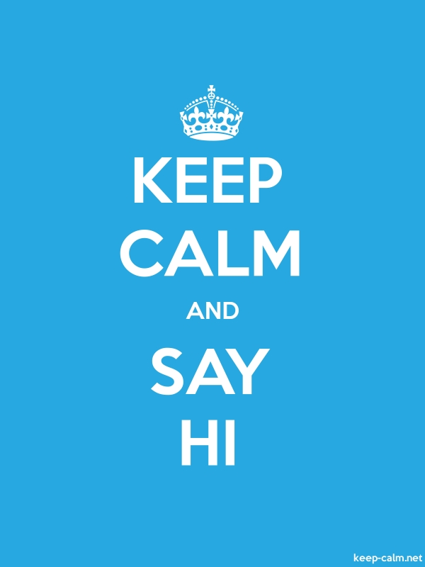 KEEP CALM AND SAY HI - white/blue - Default (600x800)