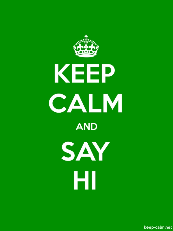 KEEP CALM AND SAY HI - white/green - Default (600x800)