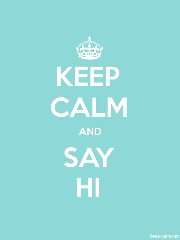 KEEP CALM AND SAY HI - white/lightblue - Default (600x800)