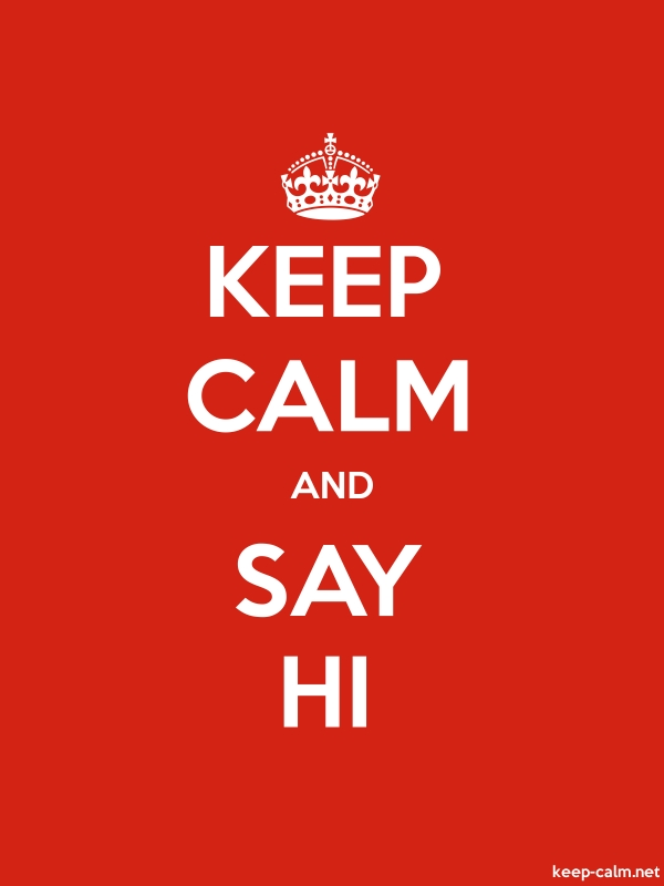 KEEP CALM AND SAY HI - white/red - Default (600x800)