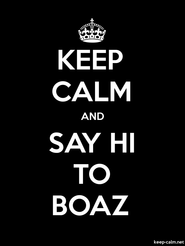 KEEP CALM AND SAY HI TO BOAZ - white/black - Default (600x800)