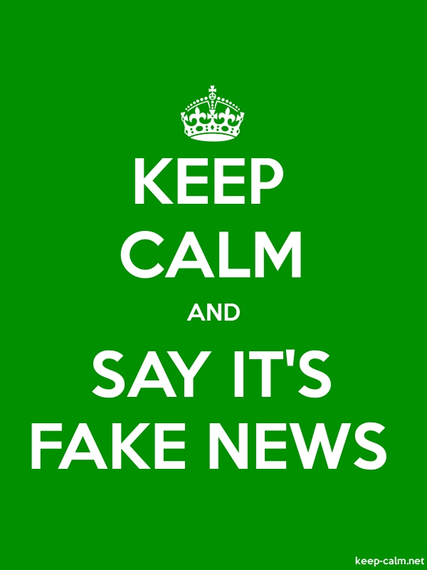 KEEP CALM AND SAY IT'S FAKE NEWS - white/green - Default (600x800)