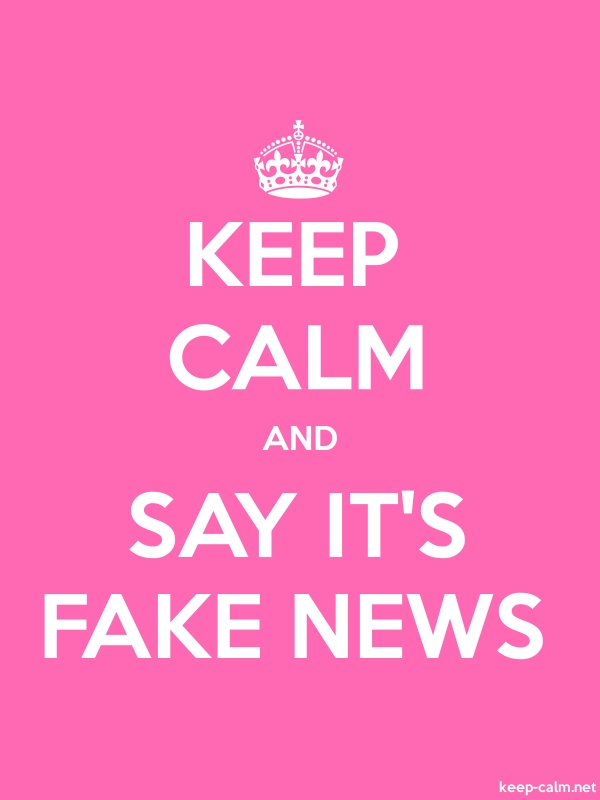 KEEP CALM AND SAY IT'S FAKE NEWS - white/pink - Default (600x800)