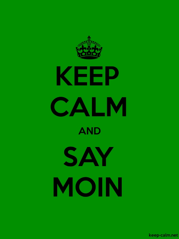 KEEP CALM AND SAY MOIN - black/green - Default (600x800)