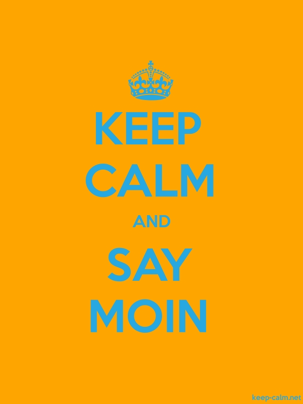 KEEP CALM AND SAY MOIN - blue/orange - Default (600x800)