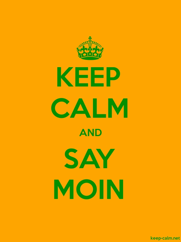 KEEP CALM AND SAY MOIN - green/orange - Default (600x800)