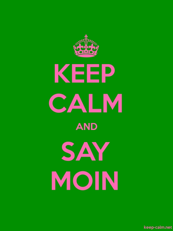 KEEP CALM AND SAY MOIN - pink/green - Default (600x800)
