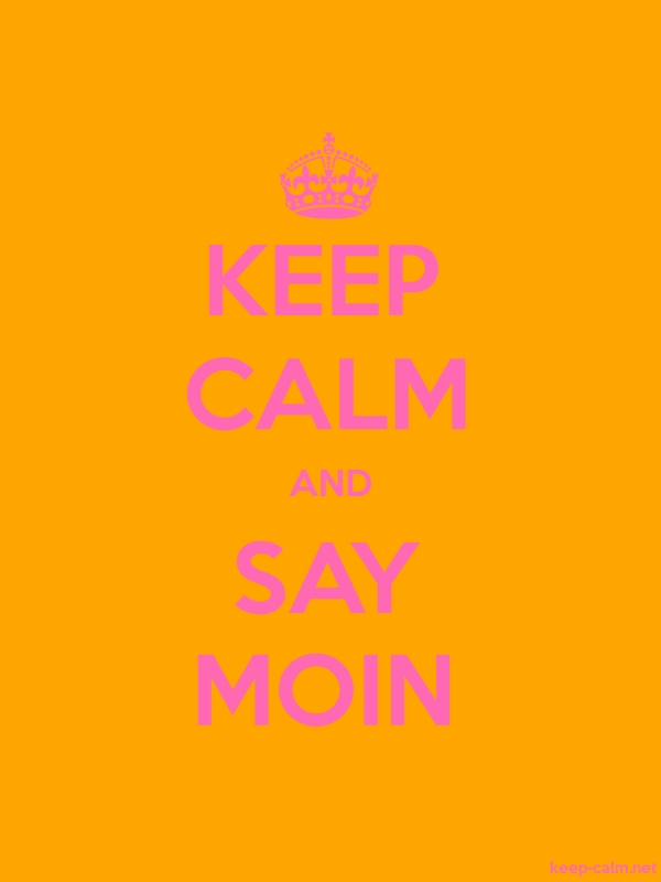 KEEP CALM AND SAY MOIN - pink/orange - Default (600x800)
