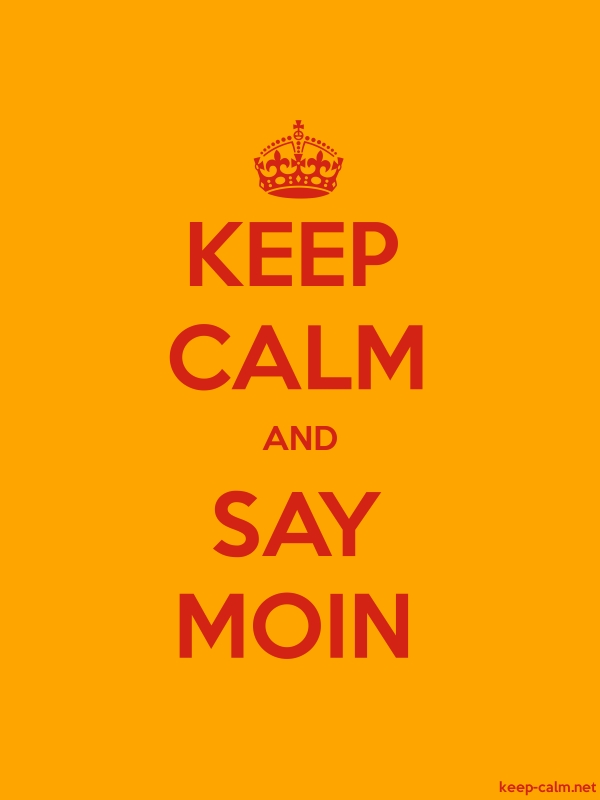 KEEP CALM AND SAY MOIN - red/orange - Default (600x800)