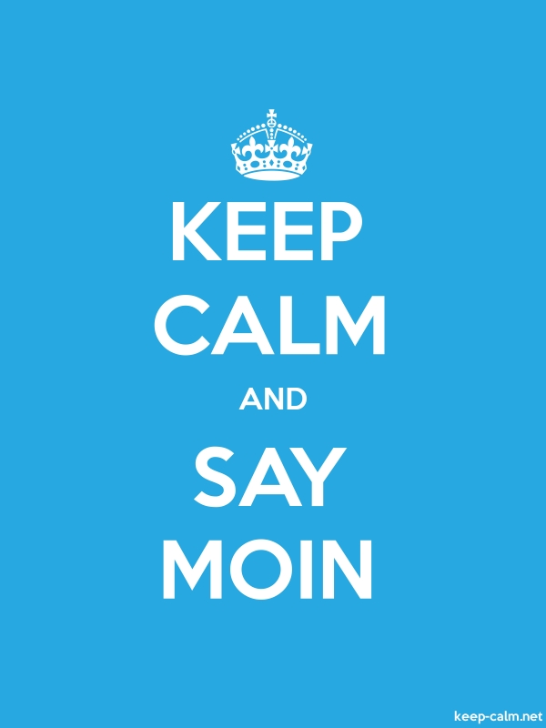 KEEP CALM AND SAY MOIN - white/blue - Default (600x800)