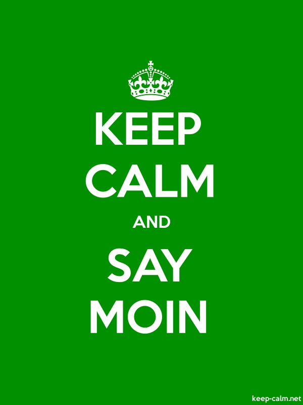 KEEP CALM AND SAY MOIN - white/green - Default (600x800)