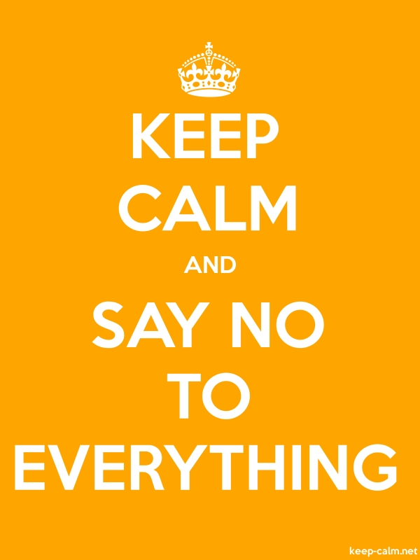 KEEP CALM AND SAY NO TO EVERYTHING - white/orange - Default (600x800)