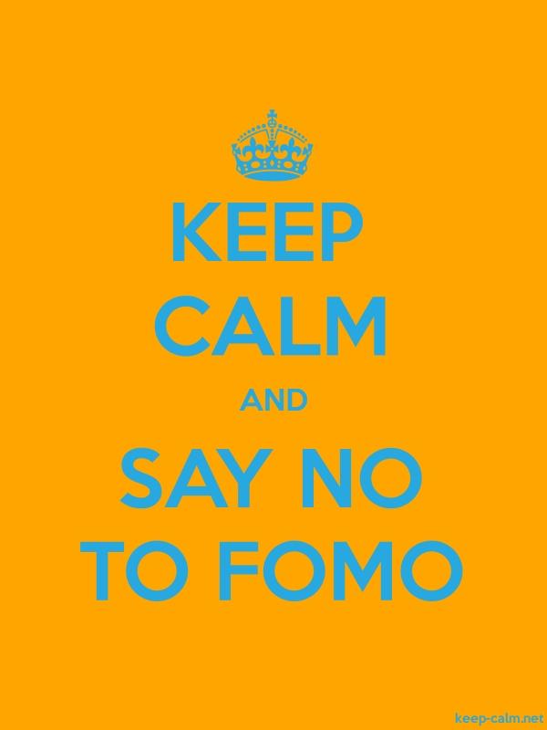 KEEP CALM AND SAY NO TO FOMO - blue/orange - Default (600x800)