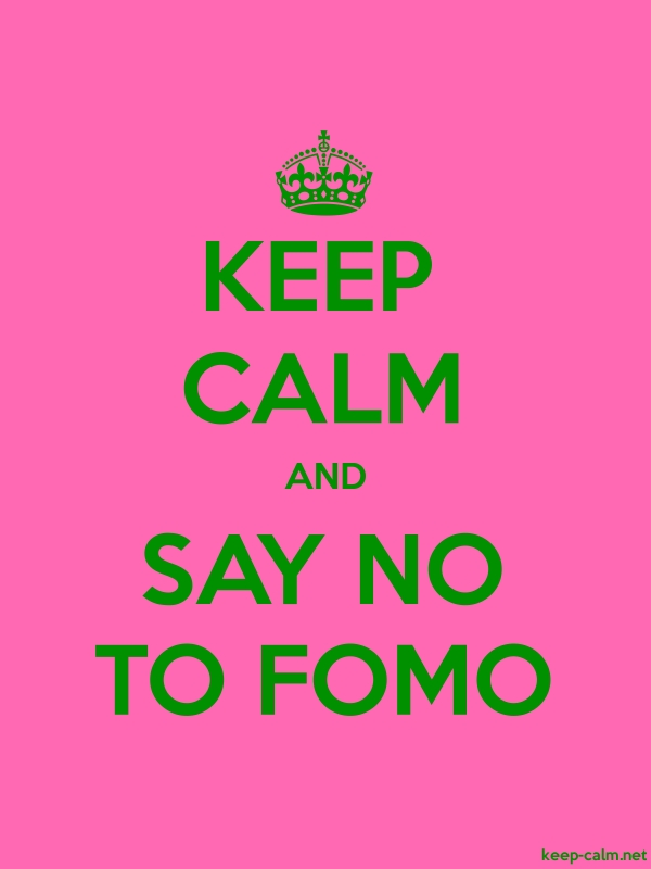 KEEP CALM AND SAY NO TO FOMO - green/pink - Default (600x800)
