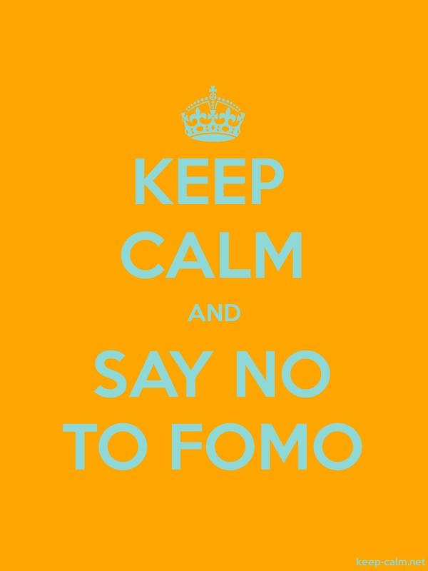 KEEP CALM AND SAY NO TO FOMO - lightblue/orange - Default (600x800)