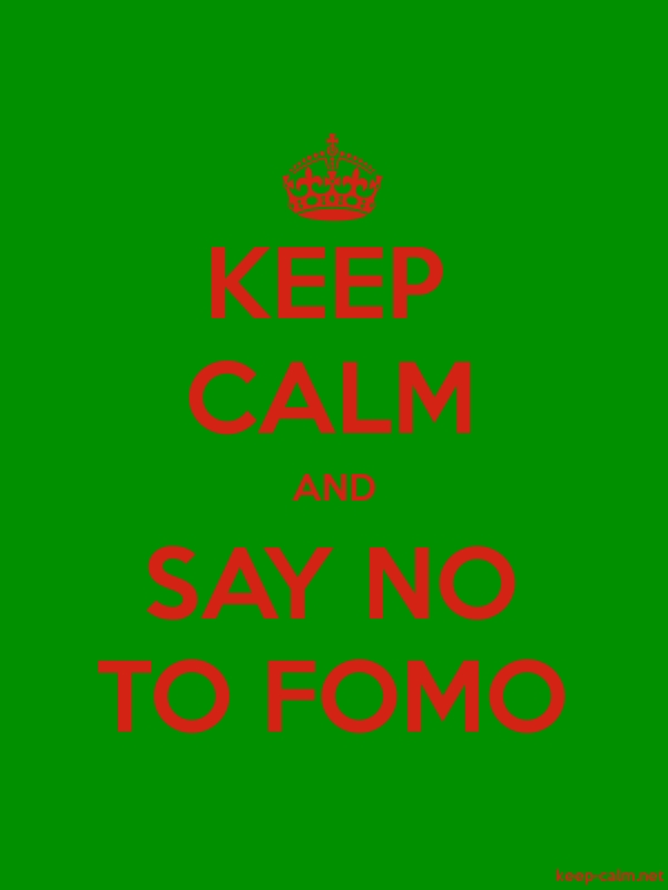 KEEP CALM AND SAY NO TO FOMO - red/green - Default (600x800)