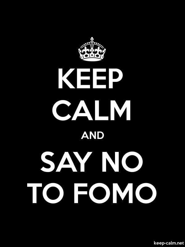 KEEP CALM AND SAY NO TO FOMO - white/black - Default (600x800)