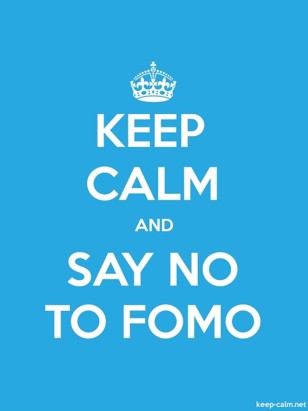 KEEP CALM AND SAY NO TO FOMO - white/blue - Default (600x800)