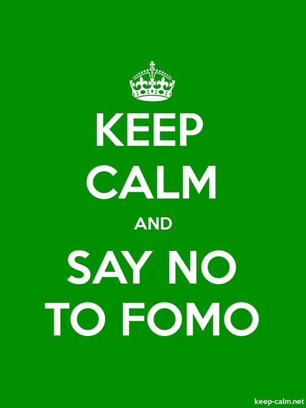 KEEP CALM AND SAY NO TO FOMO - white/green - Default (600x800)
