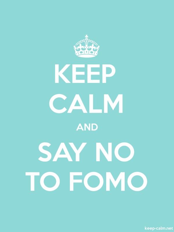 KEEP CALM AND SAY NO TO FOMO - white/lightblue - Default (600x800)