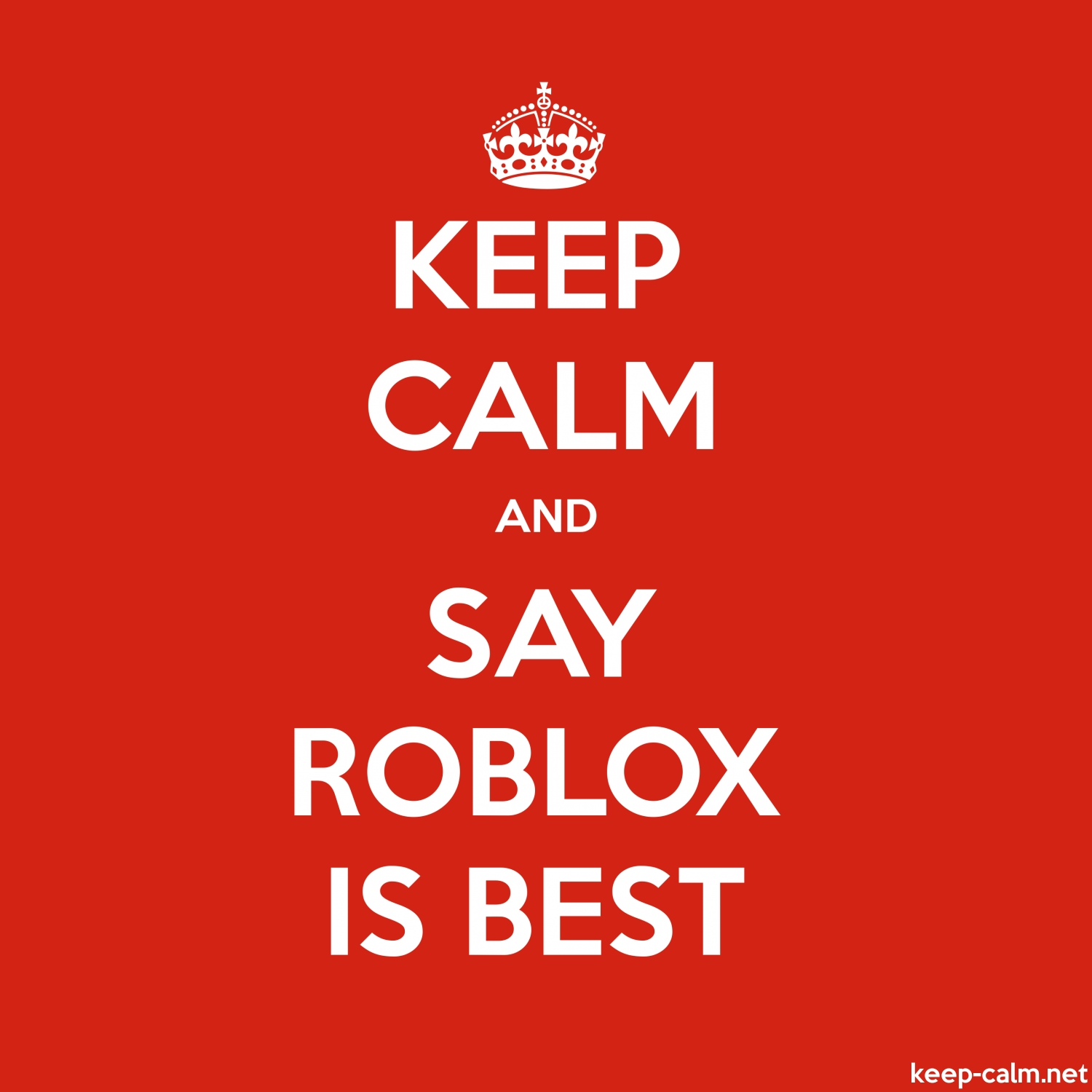 Say Daddy Roblox Keep Calm And Say Roblox Is Best Keep Calm Net