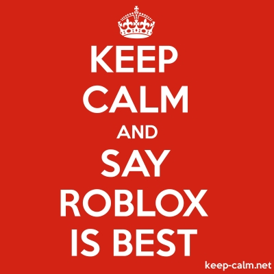 Lilly On Twitter Please Send Me Links To Your Roblox - Keep Calm And Say Roblox Is Best Keep Calm Net