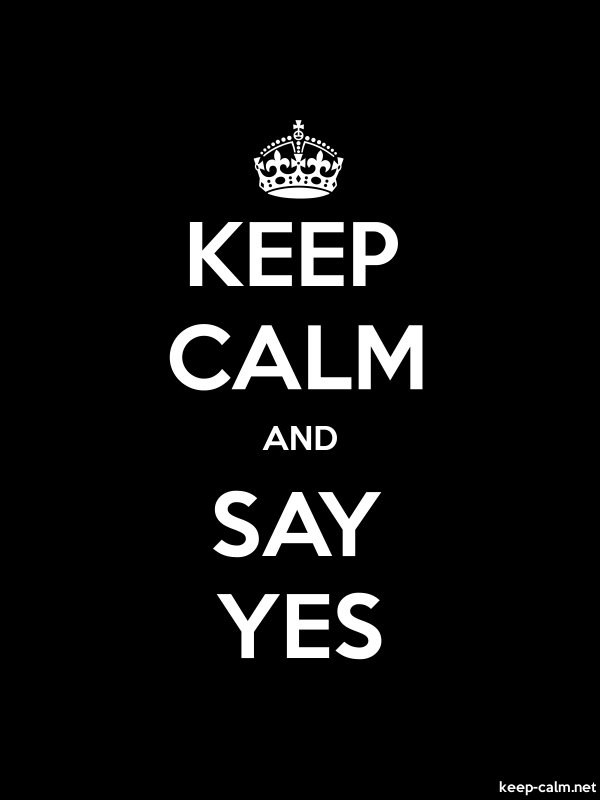 KEEP CALM AND SAY YES - white/black - Default (600x800)