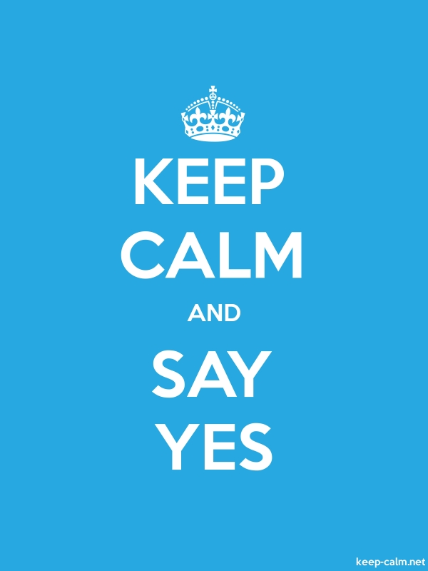 KEEP CALM AND SAY YES - white/blue - Default (600x800)