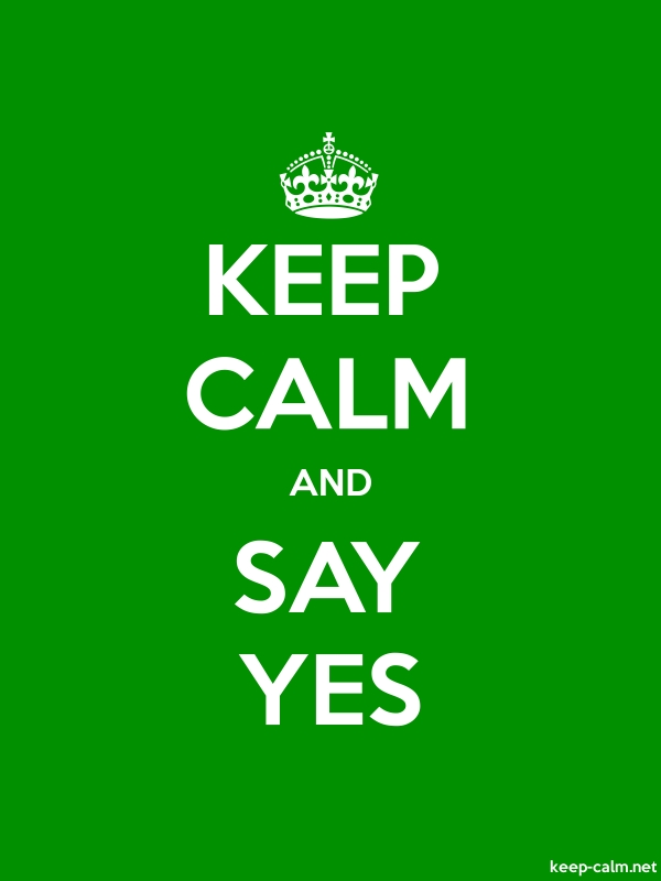 KEEP CALM AND SAY YES - white/green - Default (600x800)