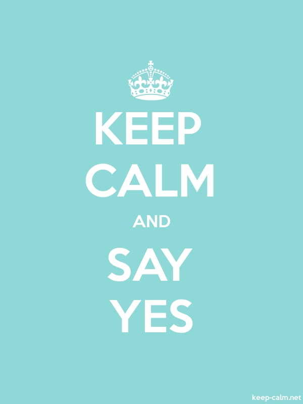 KEEP CALM AND SAY YES - white/lightblue - Default (600x800)