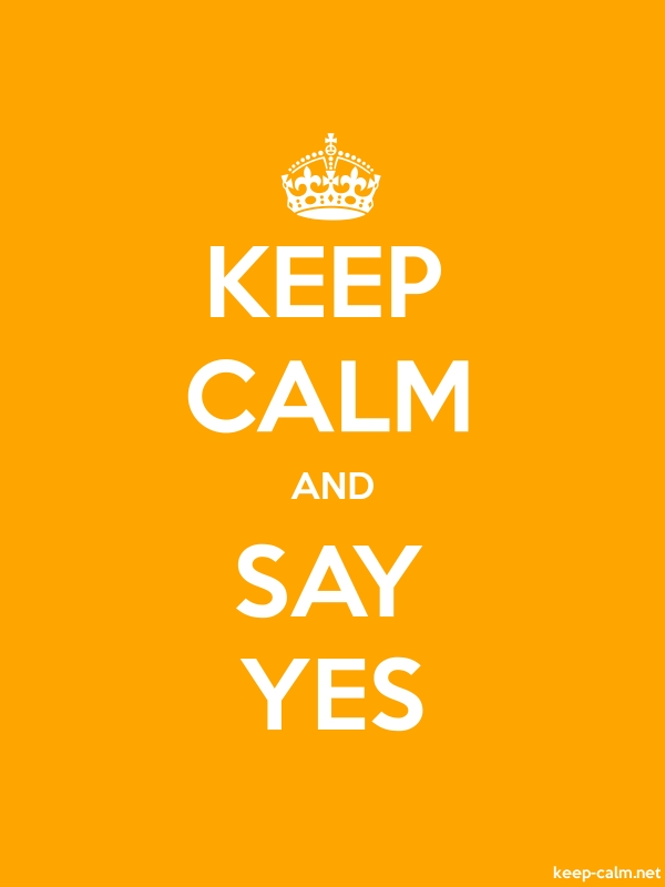 KEEP CALM AND SAY YES - white/orange - Default (600x800)
