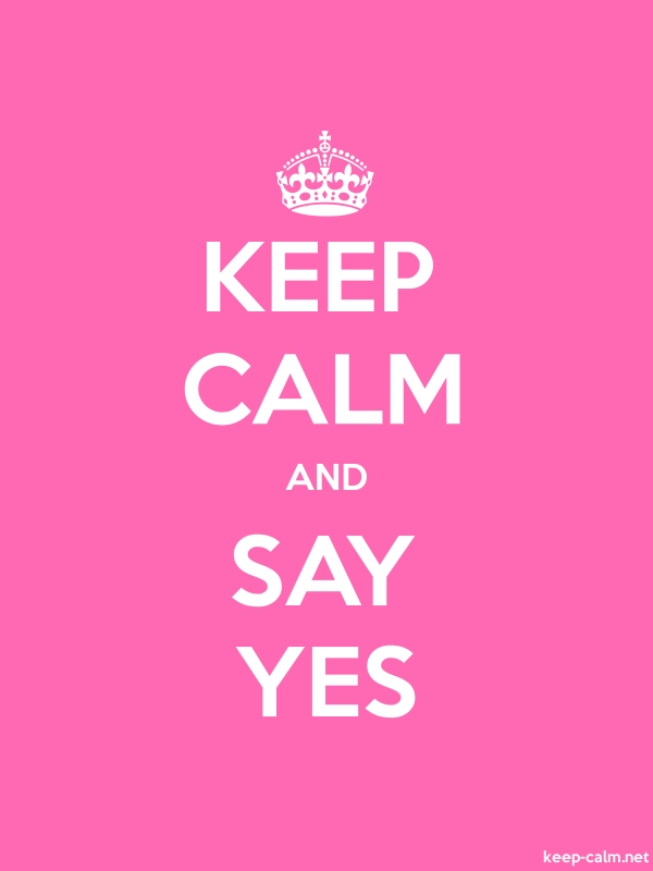 KEEP CALM AND SAY YES - white/pink - Default (600x800)
