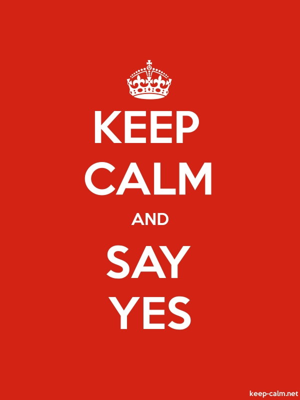 KEEP CALM AND SAY YES - white/red - Default (600x800)